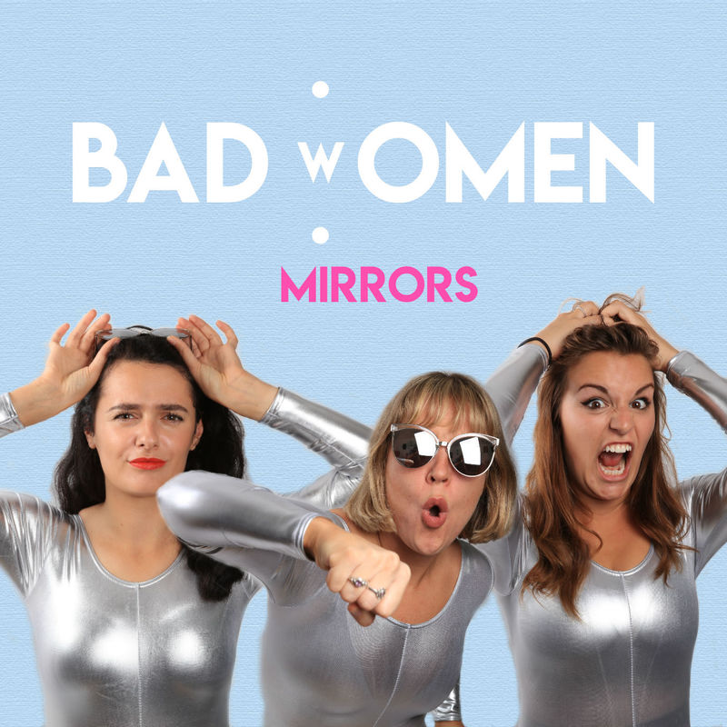 BAD [w]OMEN: Mirrors
