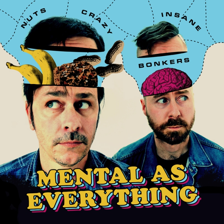 Mental As Everything