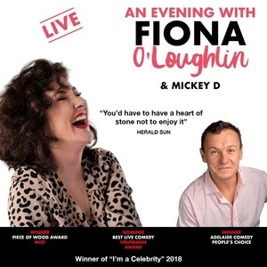 AN EVENING WITH FIONA O'LOUGHLIN (& MICKEY D)